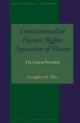 Constitutionalism - Human Rights - Separation of Powers - Georghios M. Pikis