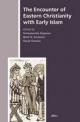 The Encounter of Eastern Christianity with Early Islam - David Thomas; Emmanouela Grypeou; Mark N. Swanson