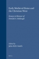 Early Medieval Rome and the Christian West - Julia M. H. Smith