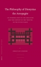 The Philosophy of Dionysius the Areopagite - Christian Schafer