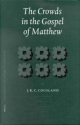 The Crowds in the Gospel of Matthew - J. R. C. Cusland