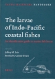 The Larvae of Indo-Pacific Coastal Fishes - Jeffrey Leis; Brooke Carson-Ewart