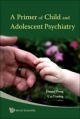Primer of Child and Adolescent Psychiatry