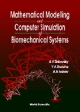 Mathematical Modeling and Computer Simulation of Biomechanical Systems