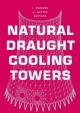 Natural Draught Cooling Towers - I. Mungan; U. Wittek