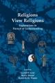 Religions View Religions - Jerald D. Gort; Henry Jansen; Hendrik M. Vroom