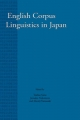 English Corpus Linguistics in Japan - Toshio Saito; Junsaku Nakamura; Shunji Yamazaki