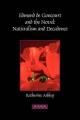 Edmond de Goncourt and the Novel - Katherine Ashley