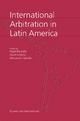 International Arbitration in Latin America - Nigel Blackaby; David Lindsey; Alessandro Spinillo