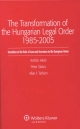 Transformation of the Hungarian Legal Order 1985-2005 - Andras Jakab; Allan F. Tatham; Peter Istvan Takacs