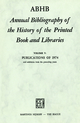 ABHB Annual Bibliography of the History of the Printed Book and Libraries - Hendrik D. L. Vervliet