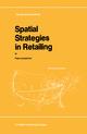 Spatial Strategies in Retailing - Risto Laulajainen