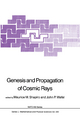 Genesis and Propagation of Cosmic Rays - Maurice M. Shapiro; John P. Wefel