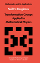 Transformation Groups Applied to Mathematical Physics - Nail H. Ibragimov