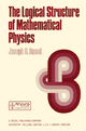 The Logical Structure of Mathematical Physics - J.D. Sneed