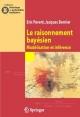 Raisonnement Conditionnel Probabiliste ET Statistique Bayesienne - Iric Parent; Jaques Bernier; Ric Parent; Jacques Bernier