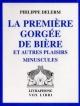 La premiere gorgee de biere et autres plaisirs minuscules, 2 Cassetten - Philippe Delerm