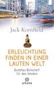 Erleuchtung finden in einer lauten Welt - Jack Kornfield