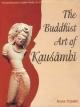 The Buddhist Art of Kausambi: From 300 BC to AD 550