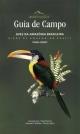 Guia De Campo: Aves Da Amazonia Brasileira / Birds of Amazonian Brazil