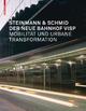 Der neue Bahnhof Visp - Jutta Glanzmann;  Herbert Schmid;  Steinmann & Schmid