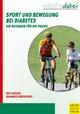 Sport und Bewegung bei Diabetes - Ralf Kriegel; Johannes Roschinsky