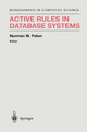 Active Rules in Database Systems - Norman W. Paton