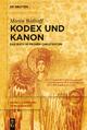 Kodex und Kanon - Martin Wallraff