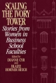 Scaling the Ivory Tower - Dianne J. Cyr; Blaize Horner Reich