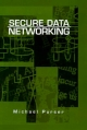 Secure Data Networking - Michael Purser