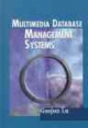 Multimedia Database Management Systems - Guojun Lu