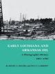 Early Louisiana And Arkansas Oil - Kenny A. Franks