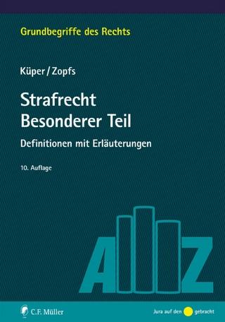 Strafrecht Besonderer Teil - Wilfried Küper; Jan Zopfs