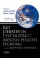 Key Debates in Psychiatric/ Mental Health Nursing