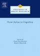 From Action to Cognition - Claes von Hofsten; Kerstin Rosander