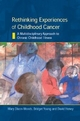 Rethinking Experiences of Childhood Cancer