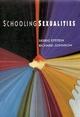 Schooling Sexualities - Debbie Epstein; Richard Johnson