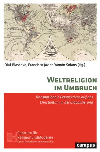 Weltreligion im Umbruch - Olaf Blaschke; Francisco Javier Rámon Solans