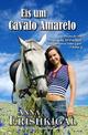 Eis um Cavalo Amarelo (Edição Portuguesa) - Anna Erishkigal
