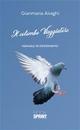 Il colombo viaggiatore - Gianmaria Airaghi