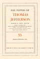 The Papers of Thomas Jefferson, Volume 35: 1 August to 30 November 1801