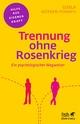 Trennung ohne Rosenkrieg - Gisela Hötker-Ponath