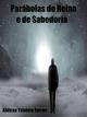 Parábolas Do Reino E De Sabedoria - Aldivan  Teixeira Torres