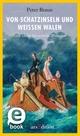 Von Schatzinseln und weißen Walen - Peter Braun