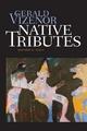Native Tributes: Historical Novel Gerald A. Vizenor Author