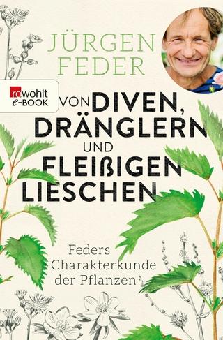 Von Diven, Dränglern und fleißigen Lieschen - Jürgen Feder