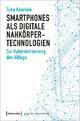 Smartphones als digitale Nahkörpertechnologien - Timo Kaerlein