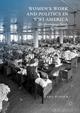Women's Work and Politics in WWI America - Lars Olsson