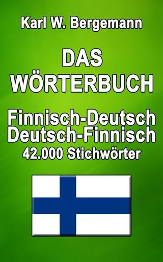Das Wörterbuch Finnisch-Deutsch / Deutsch-Finnisch - Karl W. Bergemann