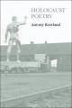 Holocaust Poetry - Antony Rowland